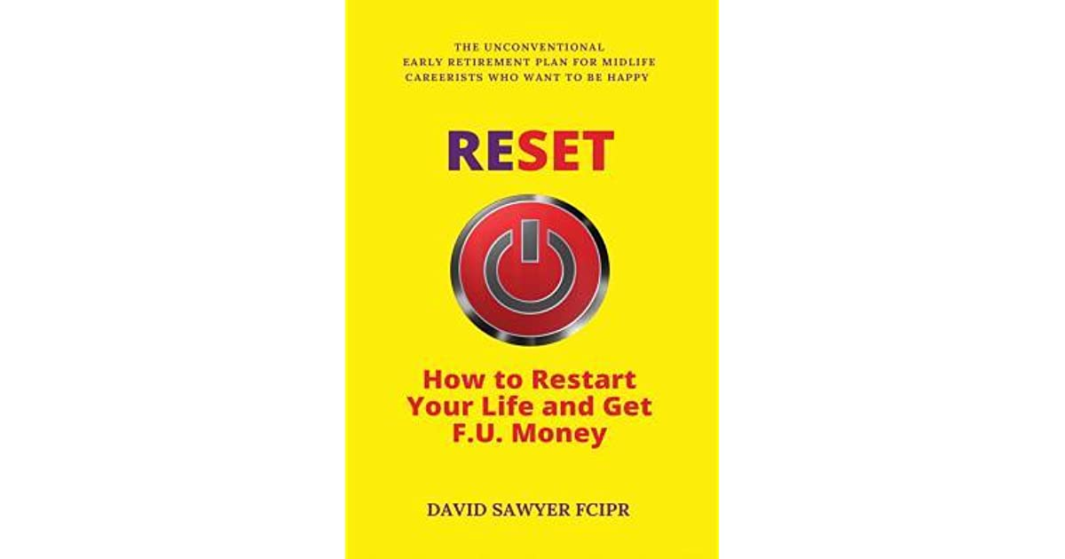 reset how to restart your life and get f u money the