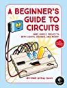 A Beginner's Guide to Circuits by Oyvind Nydal Dahl