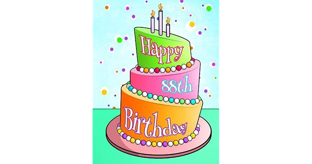 Happy 88th Birthday Better Than A Card Personal Journal Diary Or Notebook 105 Lined Pages To Write In Cute Party Cake With Candles