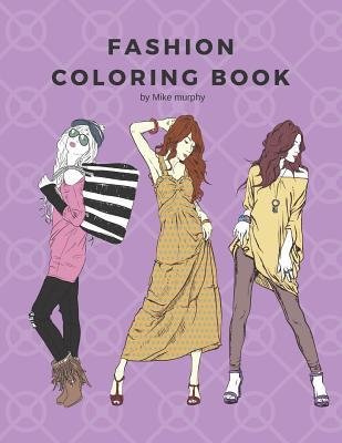 Fashion Coloring Book 100 Pages With 20 Different Fashion Templates Gifts For Girls To Log Their Favorite Style By Fashion Coloring