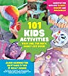 101 Kids Activities that are the Ooey, Gooey-est Ever!: Nonstop Fun with DIY Slimes, Doughs and Moldables