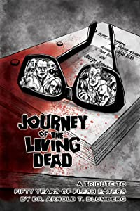 JOURNEY OF THE LIVING DEAD: A Tribute to Fifty Years of Flesh Eaters