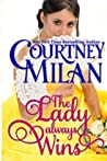 The Lady Always Wins by Courtney Milan