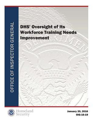 Dhs' Oversight of Its Workforce Training Needs Improvement