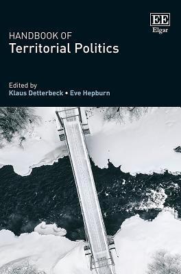 Handbook of Territorial Politics Klaus Detterbeck, Eve Hepburn