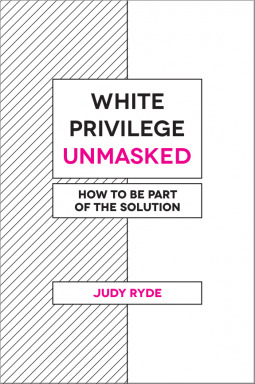 White Privilege Unmasked: How to Be Part of the Solution