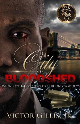 City of Bloodshed: When Retaliation Seems Like the Only Way Out...