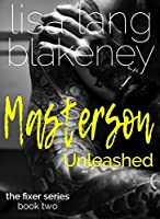 Masterson Unleashed (Fixer Series, #2)
