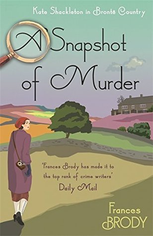A Snapshot of Murder by Frances Brody