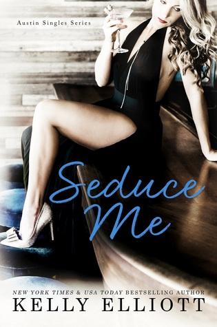Seduce Me by Kelly Elliott