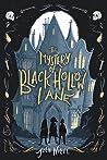 The Mystery of Black Hollow Lane (Black Hollow Lane, #1)