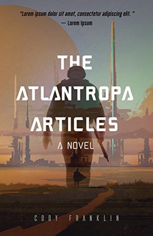 The Atlantropa Articles by Cody Franklin