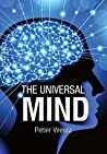 The Universal Mind by Peter   Weisz