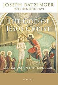 The God of Jesus Christ, 2nd Edition: Meditations on the Triune God