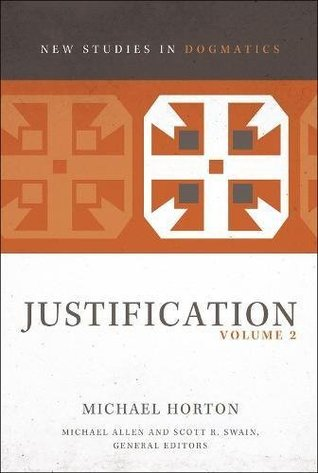 Justification, Volume 2 by Michael S. Horton