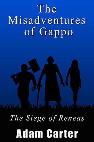 The Misadventures of Gappo: The Siege of Reneas