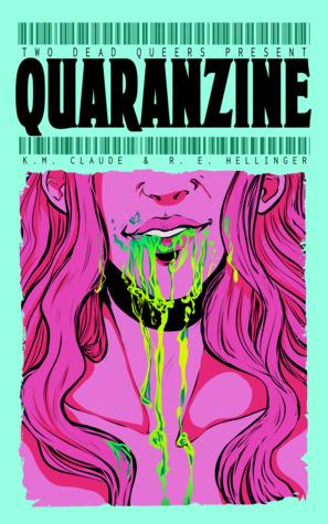 Quaranzine by K.M. Claude
