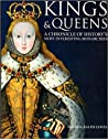Kings & Queens: A Chronicle of History's Most Interesting Monarchies