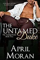 The Untamed Duke (The Taming, #2)