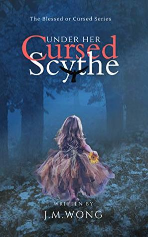 Under Her Cursed Scythe (The Blessed or Cursed Series Book 0)