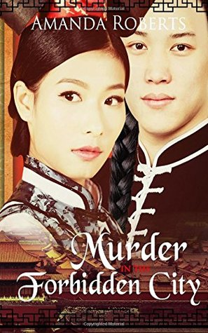Murder in the Forbidden City (Qing Dynasty Mysteries, #1)