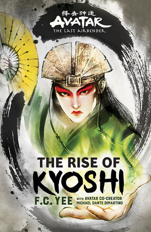 The Rise of Kyoshi (The Kyoshi Novels #1) by F.C. Yee