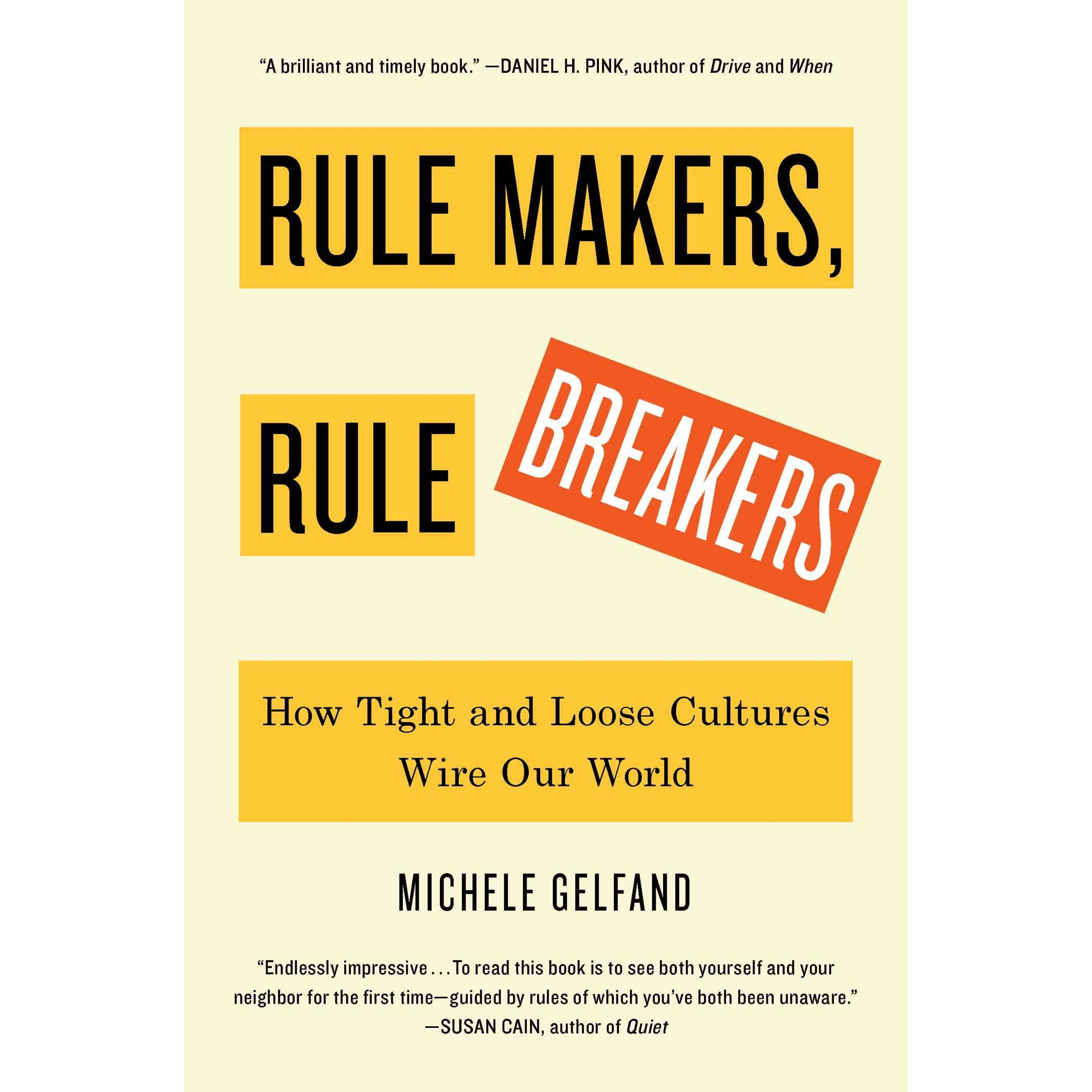 Rule Makers Breakers How Tight And Loose Cultures Wire Our Wiring For Dummies Books World By Michele Gelfand