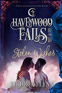 Stolen Wishes (Havenwood Falls Sin & Silk #4)