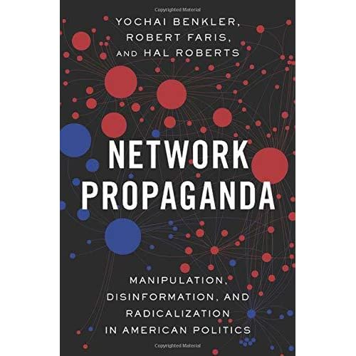 Political Disinformation And How It >> Network Propaganda Manipulation Disinformation And Radicalization