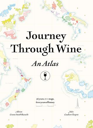 Journey Through Wine: An Atlas