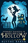 Horribly Haunted in Hillbilly Hollow (Ozark Ghost Hunter Mysteries, #1)