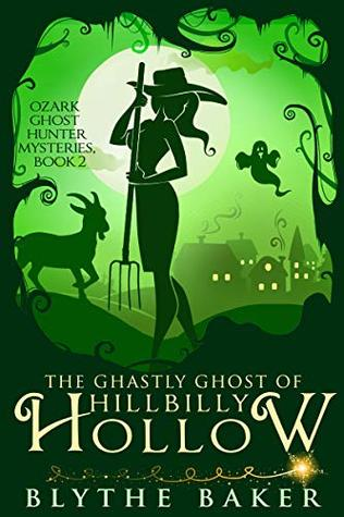 The Ghastly Ghost of Hillbilly Hollow by Blythe Baker