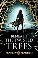 Beneath the Twisted Trees (The Song of the Shattered Sands, #4)