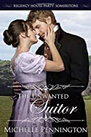 The Unwanted Suitor (Regency House Party: Somerstone)