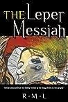 The Leper Messiah by R.M. L.