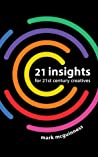 21 Insights for 21st Century Creatives