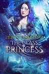 The Glass Princess by Lidiya Foxglove