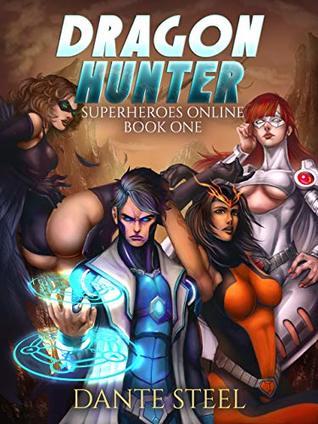 Dragon Hunter (Superheroes Online, Book 1)  - Dante Steel