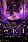 The Supremacy Witch (Keepers of Magic, #1)