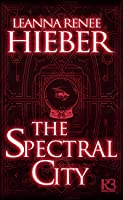 The Spectral City (Spectral City #1)
