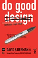 Do Good Design: Bagaimana Desainer Dapat Mengubah Dunia