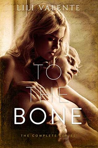 To the Bone: The Complete Series