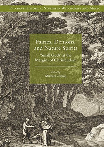 Fairies Demons and Nature Spirits  Small Gods at the Margins of Christendom