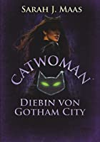 Catwoman - Diebin von Gotham City (Superhero Serie, #3)