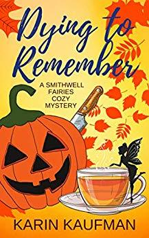 Dying to Remember (Smithwell Fairies Cozy Mystery #1)