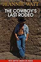 The Cowboy's Last Rodeo (The 79th Copper Mountain Rodeo Book 4)