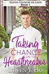 Taking a Chance on the Heartbreaker (Taking Chances on Love, #1)