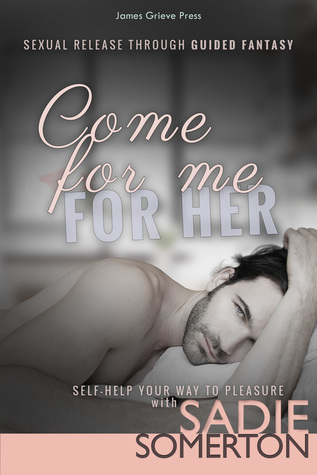 Come For Me: For Her - Sexual Release through Guided Fantasy