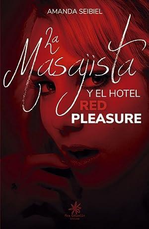 [Reading] ➻ La masajista y el hotel Red Pleasure  ➱ Amanda Seibiel – Plummovies.info