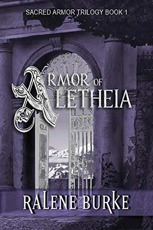 Armor of Aletheia (Sacred Armor Trilogy Book 1)